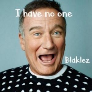 Blaklez - I Have No One